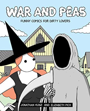 War and Peas: Funny Comics for Dirty Lovers by Jonathan Kunz, Elizabeth Pich