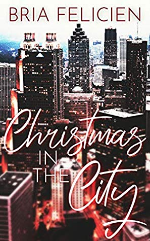 Christmas in the City by Bria Felicien
