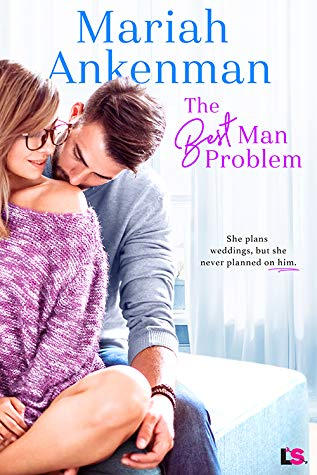 The Best Man Problem by Mariah Ankenman