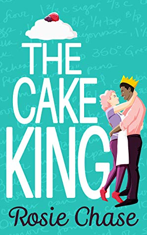 The Cake King by Rosie Chase