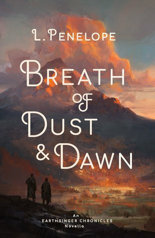 Breath of Dust & Dawn by L. Penelope