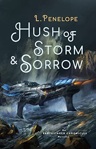 Hush of Storm & Sorrow by L. Penelope