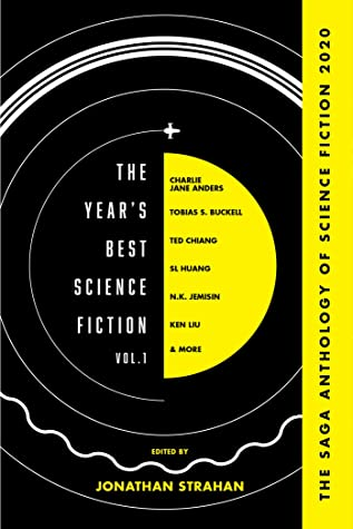 The Year's Best Science Fiction Vol. 1: The Saga Anthology of Science Fiction 2020 by Jonathan Strahan