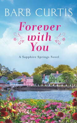 Forever with You by Barb Curtis