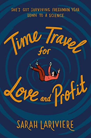 Time Travel for Love and Profit by Sarah Lariviere