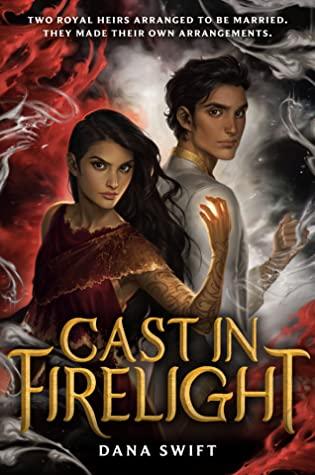 Cast in Firelight by Dana Swift