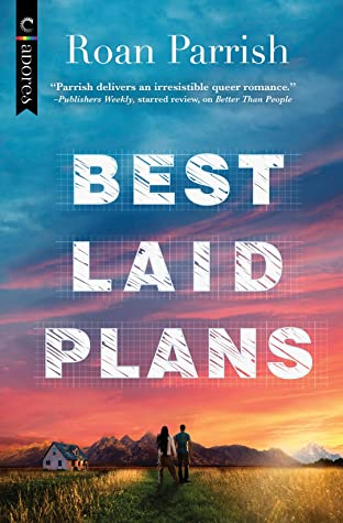 Best Laid Plans by Roan Parrish