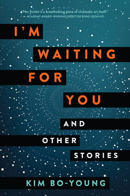 I'm Waiting for You and Other Stories by Kim Bo-young